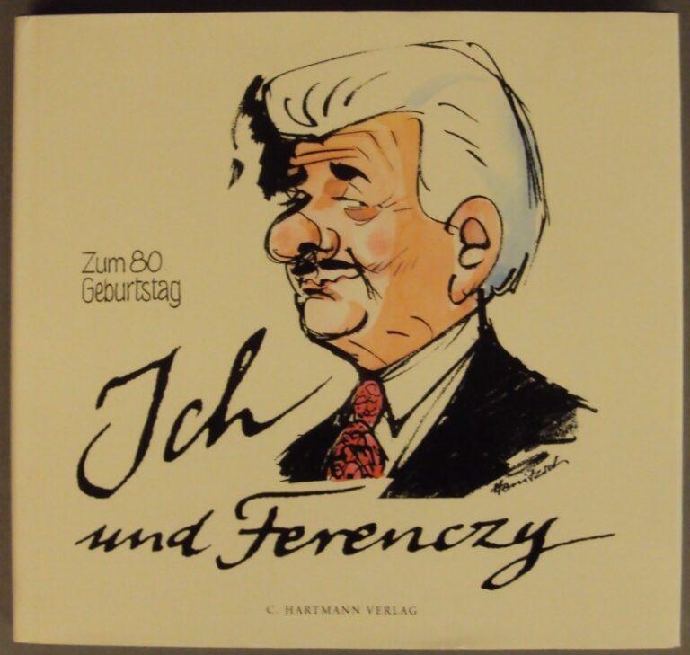 Dieter Hanitzsch Ich und Ferenczy. Zum 80. Geburtstag (Josef von Ferenczy). Zusammenstellung und Karikaturen von Dieter Hanitzsch. Mit zahlr. Abb.