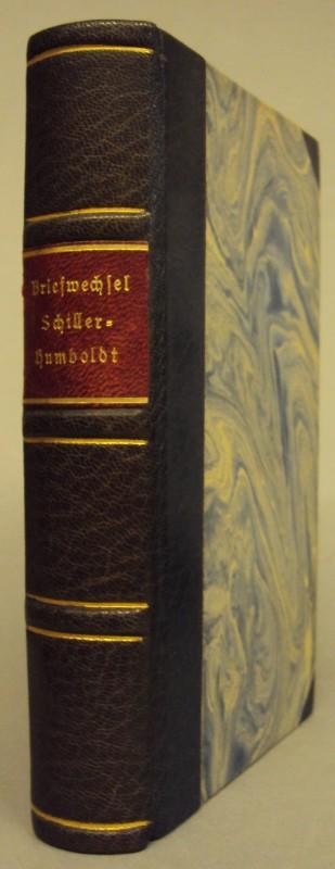 | Briefwechsel zwischen Schiller und Wilhelm von Humboldt. Mit einer Vorerinnerung über Schiller und den Gang seiner Geistesentwicklung v. W. von Humboldt.