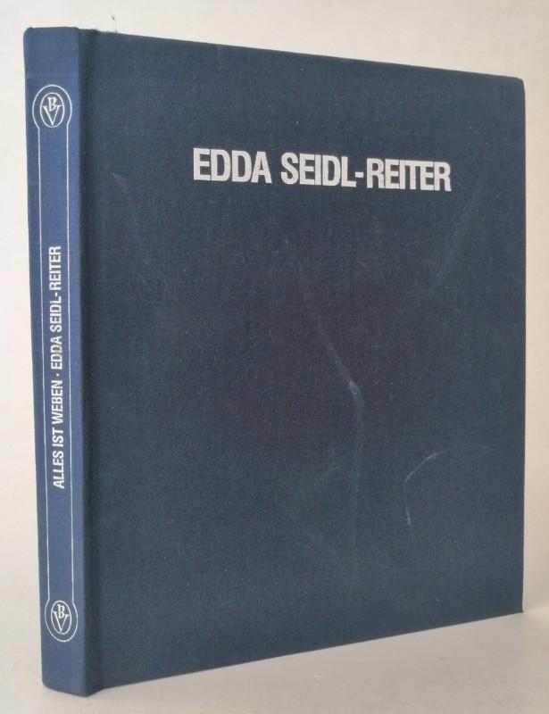 Hochschule f. Angewandte Kunst (Hg.) Alles ist Weben - Edda Seidl-Reiter. Tapisserien