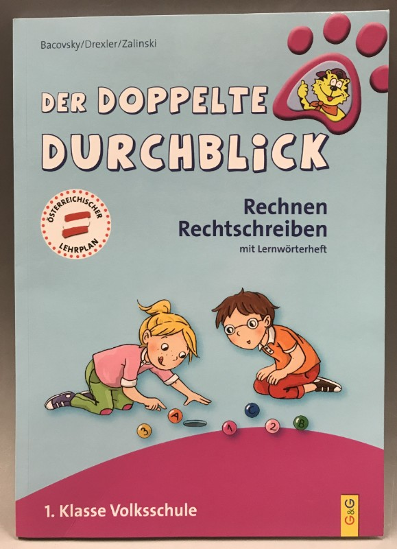 Bacovsky/Drexler/Zalinski Der doppelte Durchblick. Rechnen - Rechtschreiben mit Lernwörterheft. 1 Klasse Volksschule.