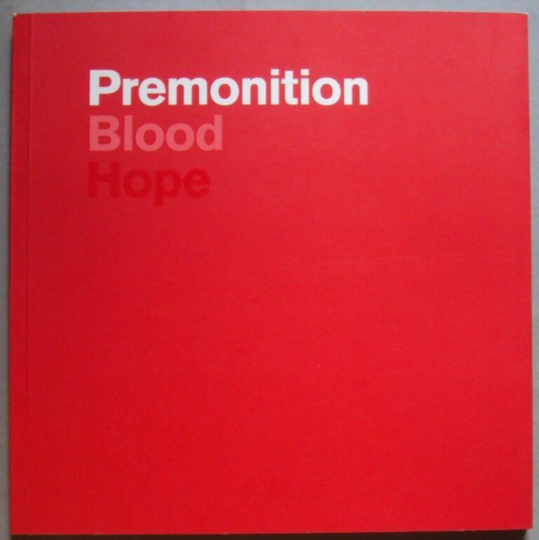 | Premonition / Blood / Hope - Vorahnung / Blut / Hoffnung. Kunstbeispiele in der Vojvodina und Serbien (1914-2014).