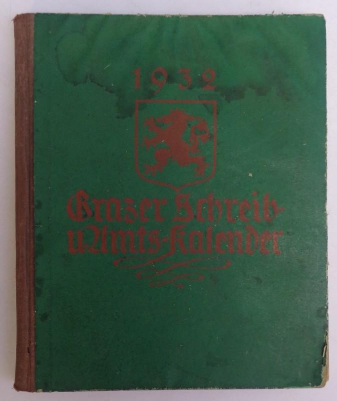 | Grazer Schreib- und Amts-Kalender 1932 für Familie und Kontor. 148. Jg. Mit Abb.