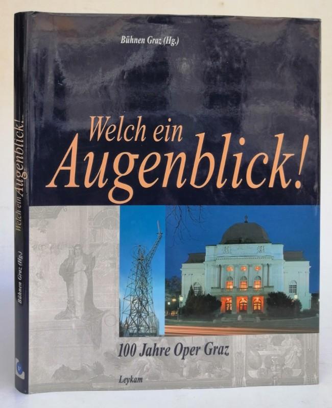 Vereinigte Bühnen Graz (Hg.) Welch ein Augenblick! 100 Jahre Oper Graz. Mit zahlr. Abb.