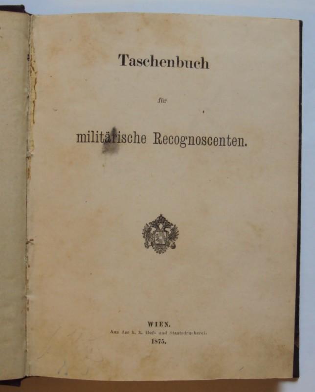 | Taschenbuch für militärische Recognoscenten. Mit 5 lithogr. Tafeln