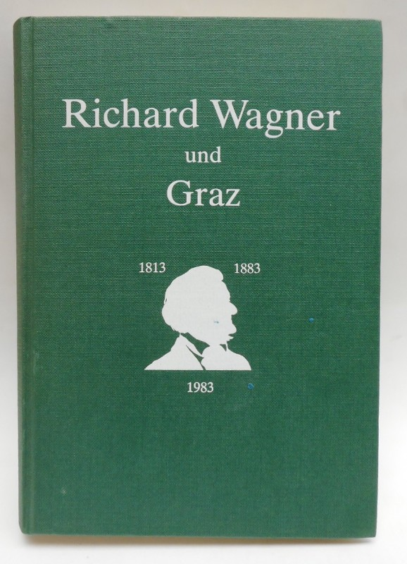 | Österreicher um Richard Wagner. 100 Jahre Ö. Richard Wagner Gesellschaft 1883-1983