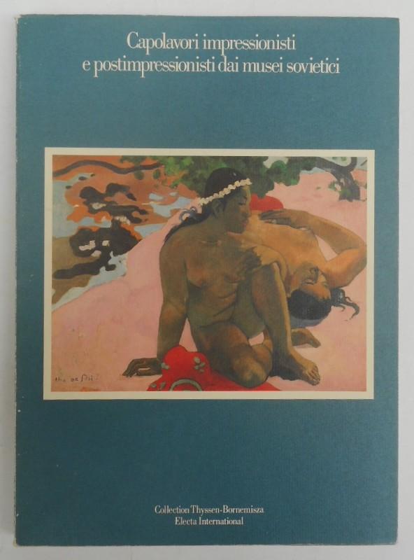 | Capolavori impressionisti e postimpressionisti dai musei sovietici. Collection Thyssen-Bornemisza. Con molti tavole