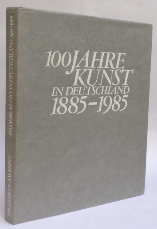 | 100 Jahre Kunst in Deutschland 1885-1985. Ausstellungskatalog mit zahlr. Abb.
