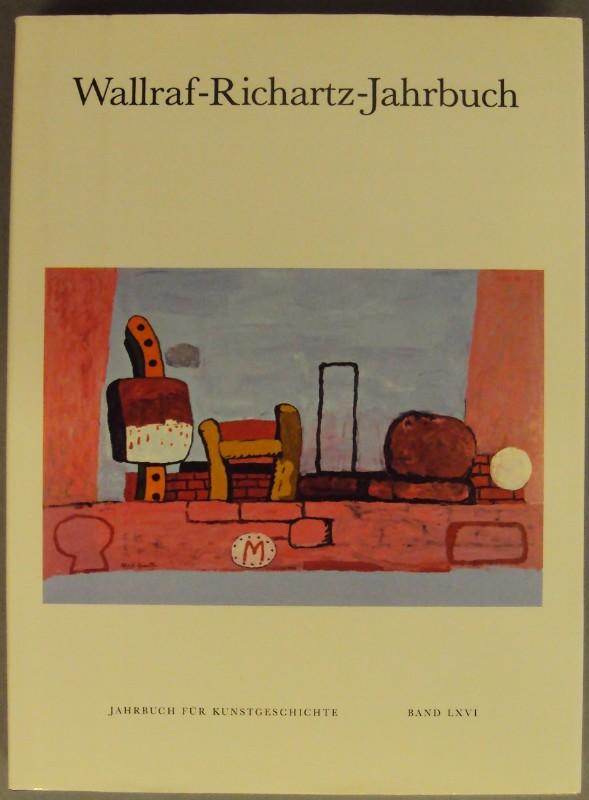 | Wallraf-Richartz-Jahrbuch. Jahrbuch für Kunstgeschichte. Bd. LXVI. Mit zahlr. Abb.