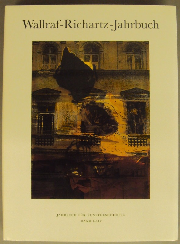 | Wallraf-Richartz-Jahrbuch. Jahrbuch für Kunstgeschichte. Bd. LXIV. Mit zahlr. Abb.