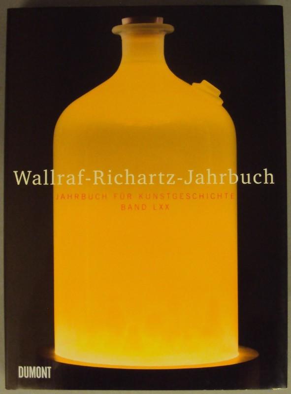| Wallraf-Richartz-Jahrbuch. Jahrbuch für Kunstgeschichte. Bd. LXX. Mit zahlr. Abb.
