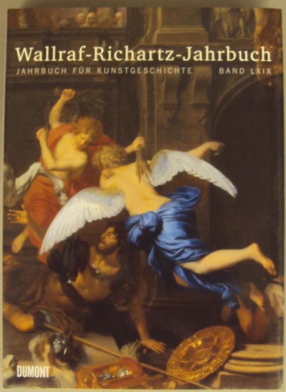 | Wallraf-Richartz-Jahrbuch. Jahrbuch für Kunstgeschichte. Bd. LXIX. Mit zahlr. Abb.