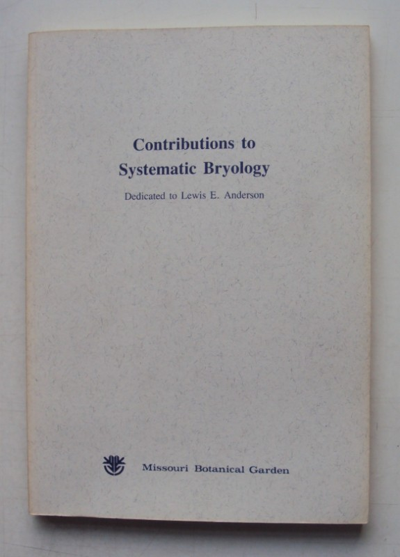   Contributions to Systematic Bryology. Dedicated to Lewis E. Anderson. With many Figures