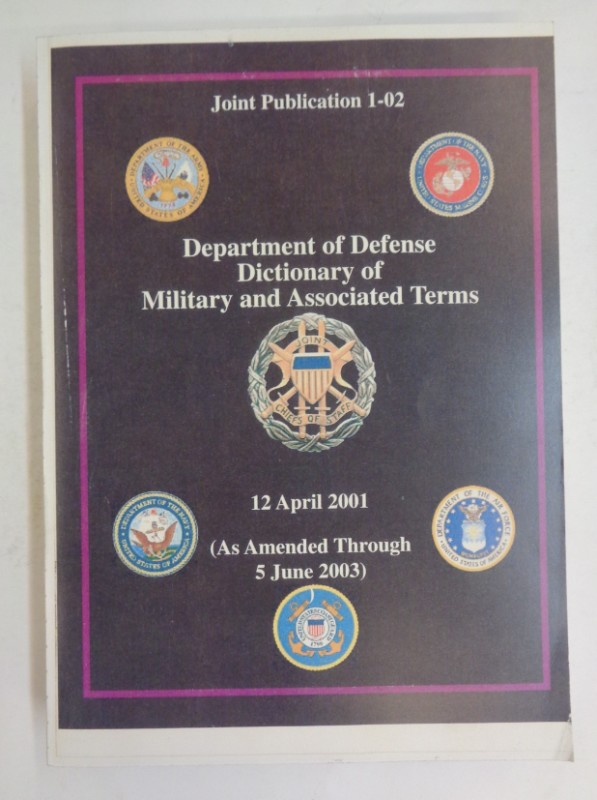   Department of Defence Dictionary of Military ad Associated Terms. Joint Publication 1-02. With Aprendices.