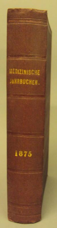 K. K. Gesellschaft der Arzte (Hg.) Medizinische Jahrbücher. Jg. 1875. Redigirt von S. Stricker. Mit 11 Tafeln