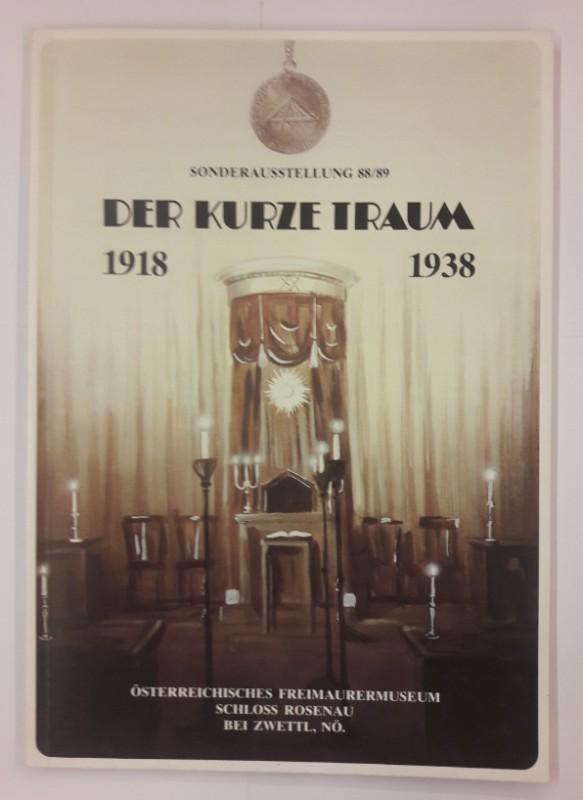 Museumsverein Schloß Rosenau (Hg.) Der kurze Traum. Freimaurerei in Österreich 1918- 1938. Österr. Freimauerermuseum Schloss Rosenau bei Zwettl