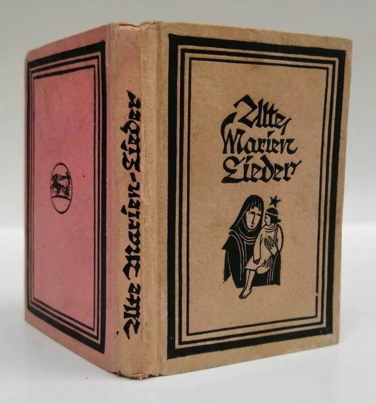 Marienlieder Alte Marienlieder. Einbandzeichnung von Emil Preetorius. Mit Wiedergaben von Original-Scheerenschnitten von Felicitas Schreiber
