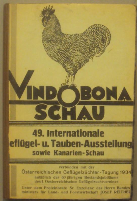 | Vindobona-Schau. 42./45./48./49. internationale Geflügel- und Taubenausstellung des Ersten österreichischen Geflügelzuchtvereines in Wien.