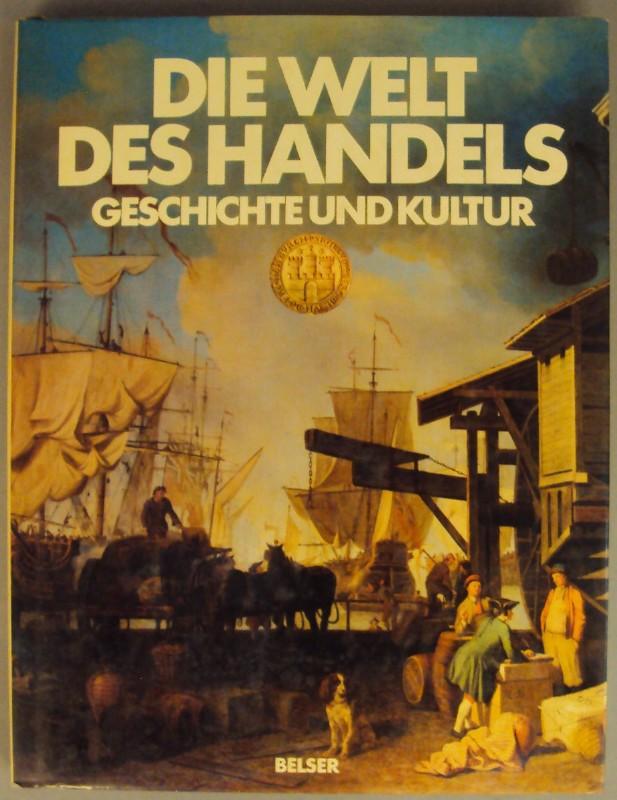 | Die Welt des Handels. Geschichte und Kultur. Mit zahlr. Abb.