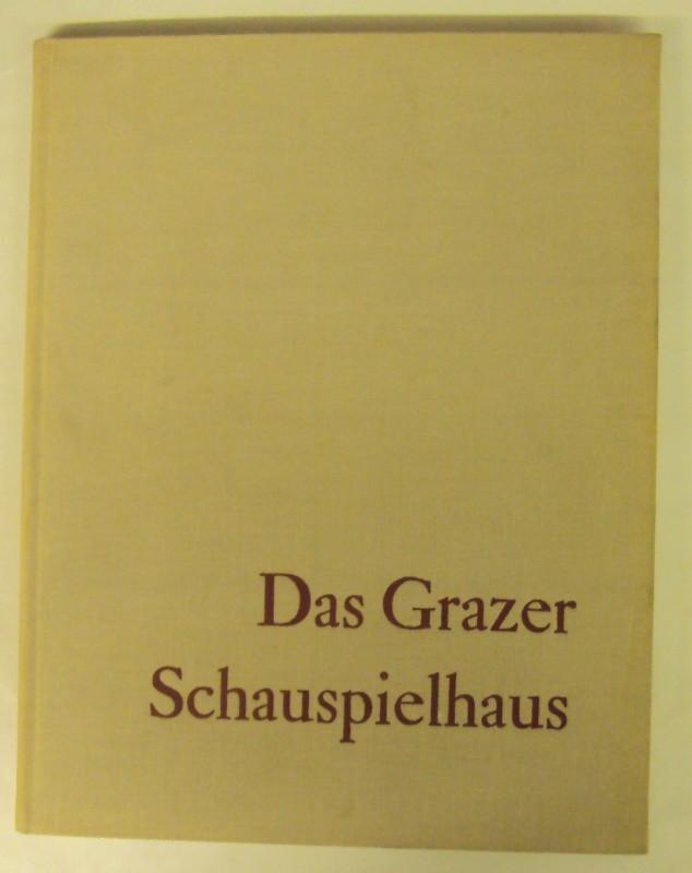 Vereinigte Bühnen der Stadt Graz (Hg.) Das Grazer Schauspielhaus.
