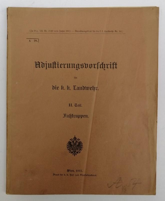 | Adjustierungsvorschrift für die k. k. Landwehr. II. Teil. Fußtruppen. Mit zahlr. Illustrationen u. Tabellen