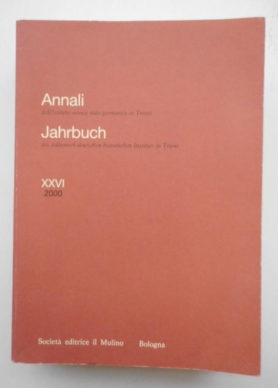 Annali dell'Istituto storico italo-germanico in Trento Jahrbuch des italienisch-deutschen historischen Instituts in Trient. Jg. 26