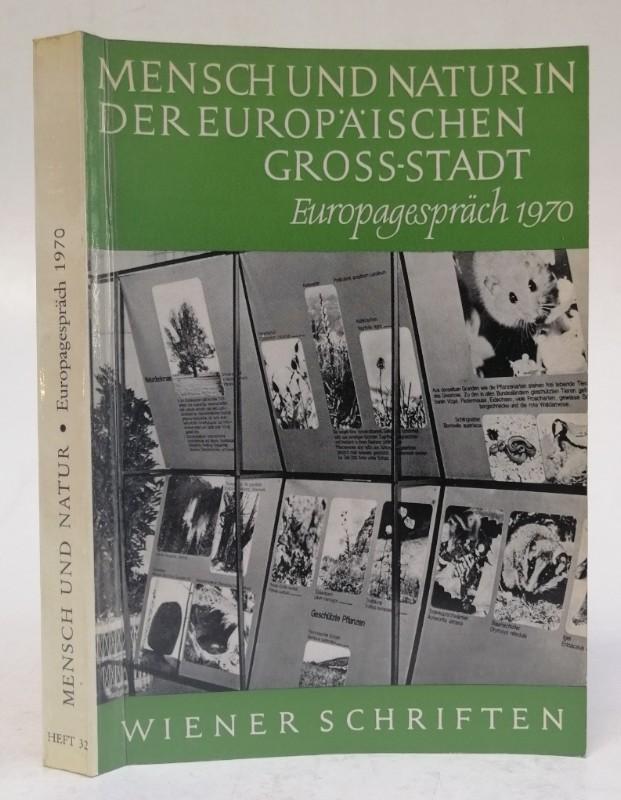 | Mensch und Natur in der europäischen Groß-Stadt. Europagespräch 1970. Mit s/w-Abb.
