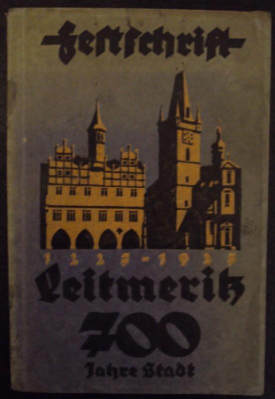 | 1227 - 1927 Stadt Leitmeritz. Festschrift zur Feier des 700jährigen Bestandes als Stadt. Hg. v. Festausschuß. Mit Abb. u. Illustrationen