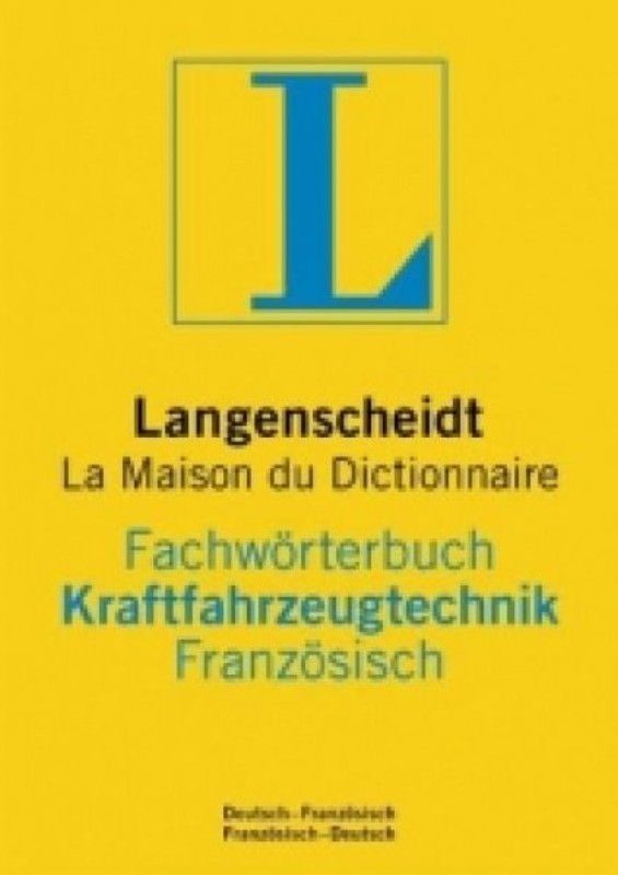 | Fachwörterbuch Kraftfahrzeugtechnik Französisch. Deutsch-Französisch / Französisch-Deutsch