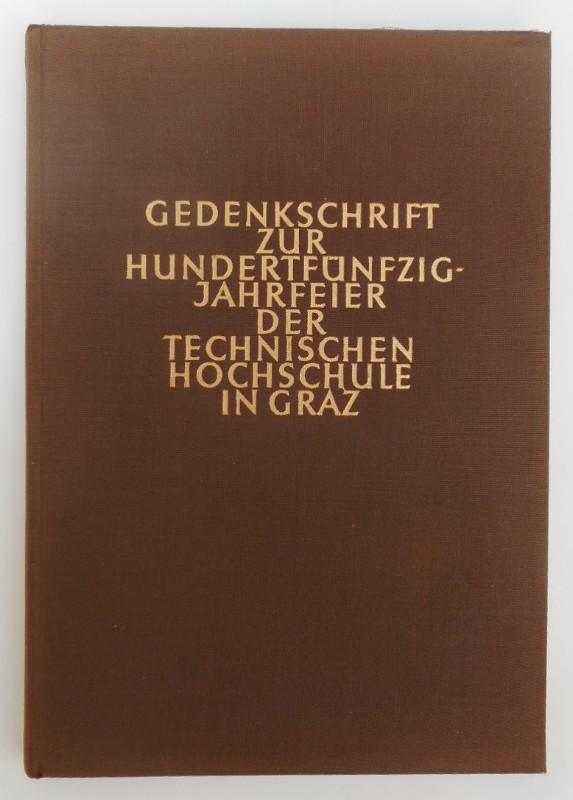 | Gedenkschrift zur Hundertfünfzigjahrfeier der Technischen Hochschule in Graz. Mit s/w-Abb.