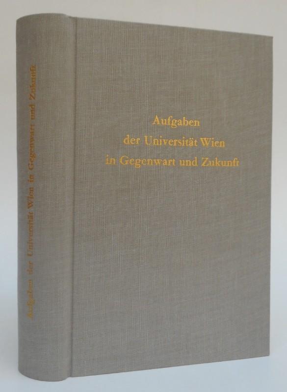 Universität Wien (Hg.) Aufgaben der Universität Wien in Gegenwart und Zukunft. Aufsätze zur 600-Jahrfeier. Mit 17 Abb.