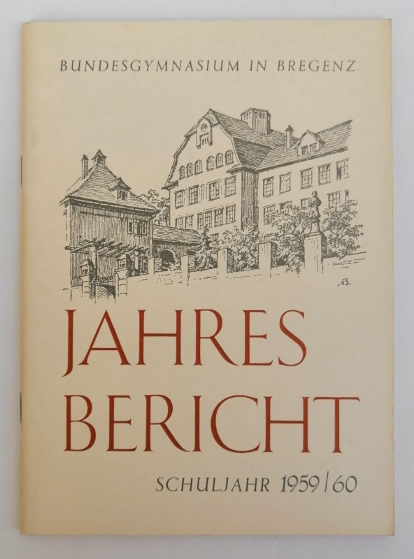 Bundesgymnasium Bregenz Bundesgymnasium in Bregenz - Jahresbericht Schuljahr 1959/60.