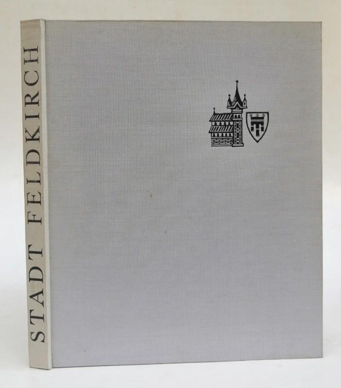 Stadt Feldkirch (Hg.) Stadt Feldkirch. Bildwerk aus Anlaß der 750-Jahr-Feier. Mit zahlr. Abb.