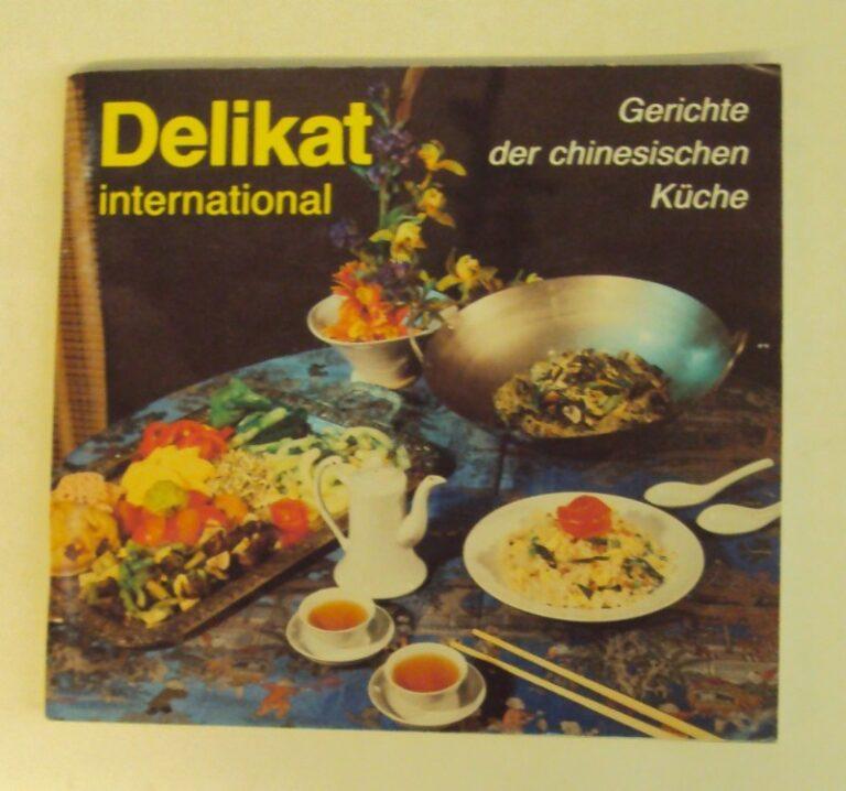 | Delikat-international: Gerichte der chinesischen Küche. Hgg.v. einem Autorenkollektiv.