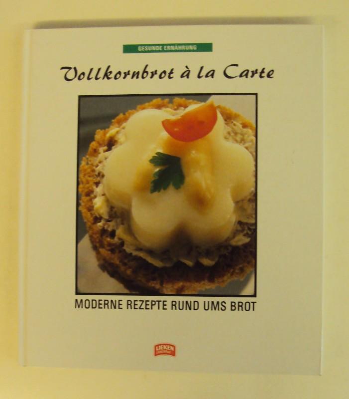 | Vollkornbrot à la Carte. Moderne Rezepte rund ums Brot. Mit einem kulturgeschichtlichen Essay von Friedrich H. Sachs.