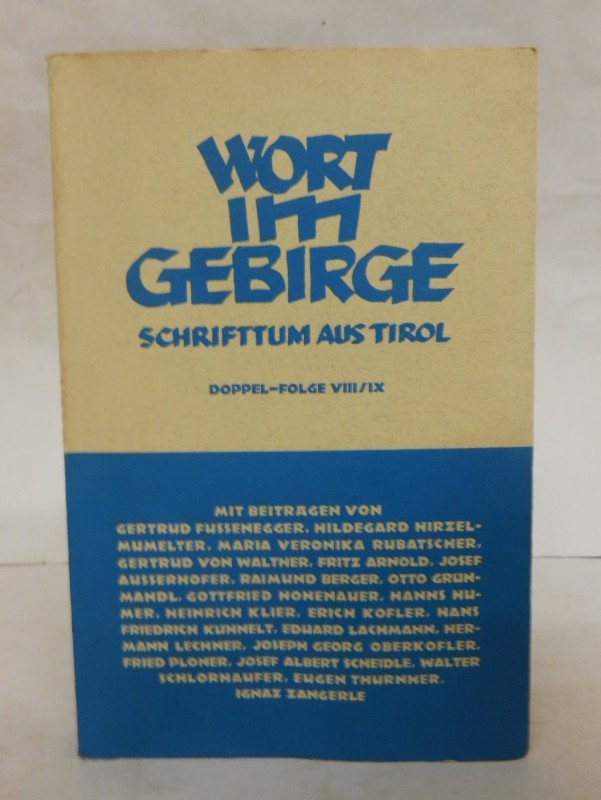 | Wort im Gebirge. Schrifttum aus Tirol. Doppel-Folge VIII/IX