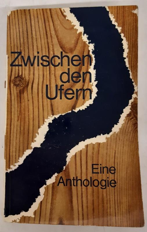 | Zwischen den Ufern. Eine Anthologie