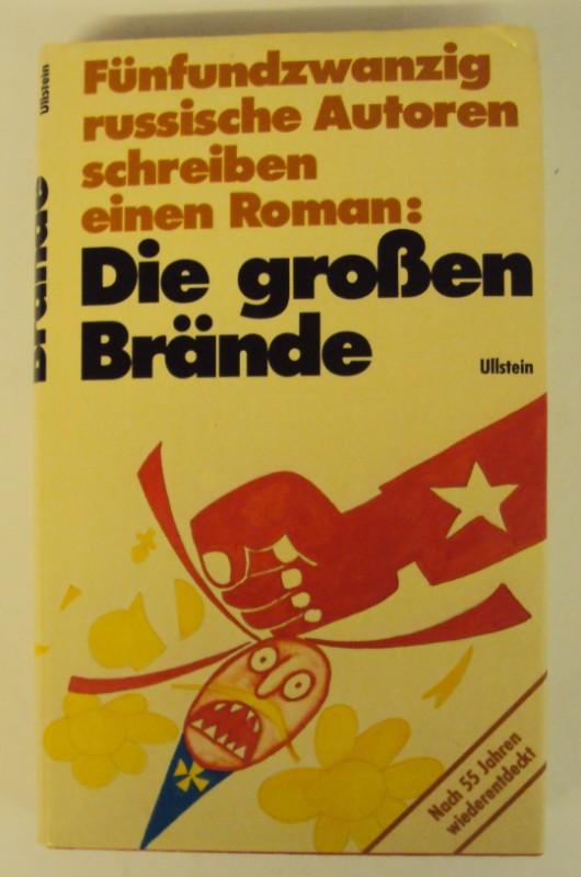 | Die großen Brände. Ein Roman von 25 Autoren. Aus dem Russischen von Rosemarie Tietze. Mit einem Vorwort von Fritz Mierau.