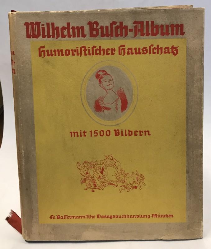 | Wilhelm Busch-Album. Humoristischer Hausschatz mit 1500 Bildern. Jubiläumsausgabe.