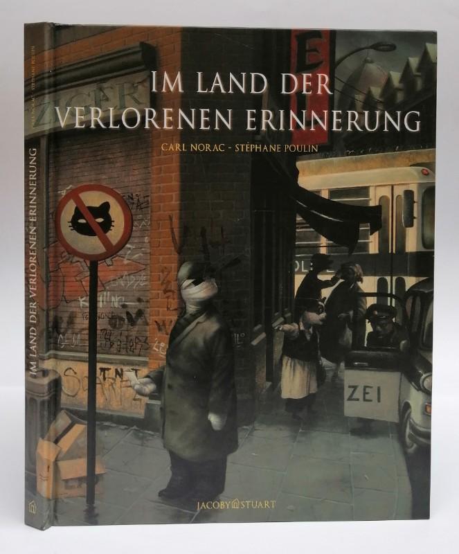 | Im Land der verlorenen Erinnerung. Text von Carl Norac. Bilder von Stéphane Poulin