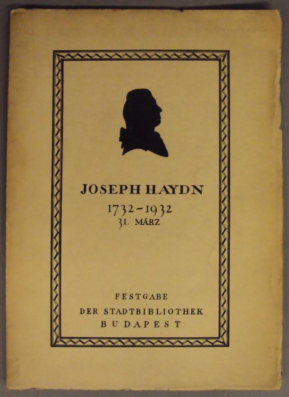 | Joseph Haydn 1732-1932 - 31. März. Festgabe der Stadtbibliothek Budapest.