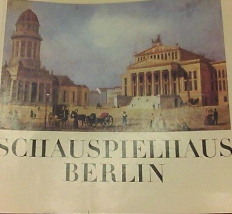Schultze S. Schauspielhaus Berlin nach Entwürfen von Karl Friedrich Schinkel 1818-1821 erbaut