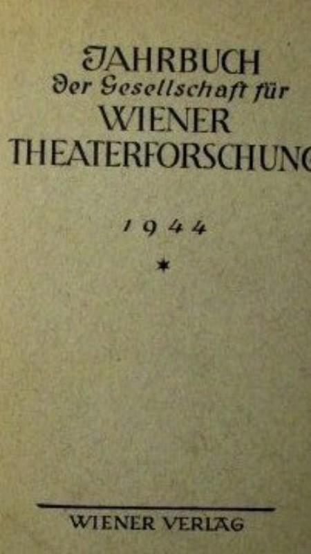 Jahrbuch Jahrbuch der Gesellschaft für Wiener Theaterforschung 1944