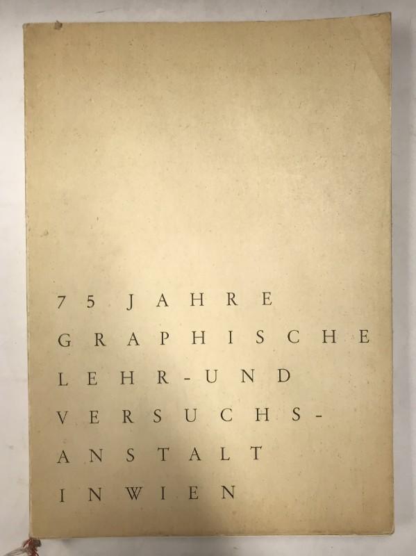 | 75 Jahre Graphische Lehr- und Versuchsanstalt in Wien.