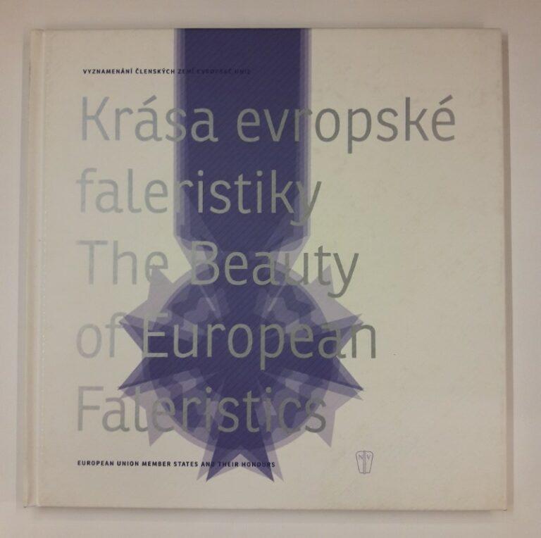 | The Beauty of European Faleristics. European Union Member States and Their Honours. Zweisprachig Tschechisch Englisch. Mit vielen Farbabb.