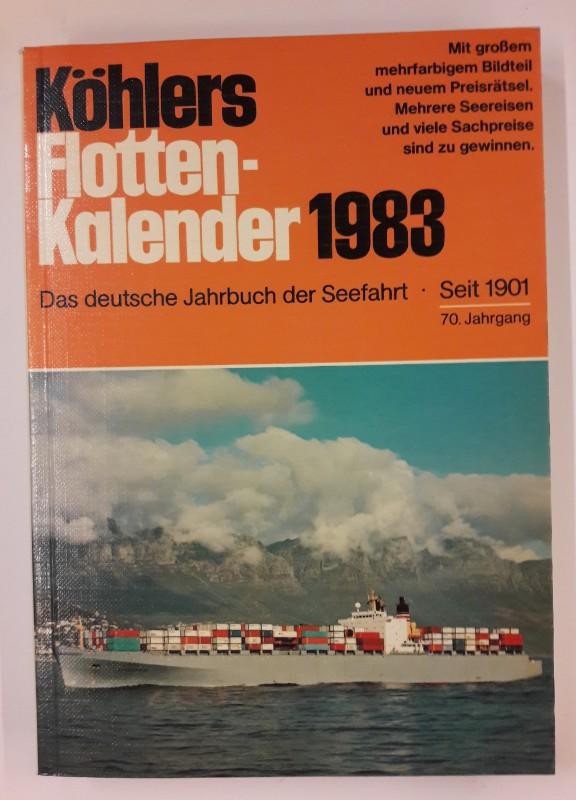 div. Autoren Köhlers Flottenkalender 1983. Das deutsche Jahrbuch der Seefahrt. 70. Jahrgang.
