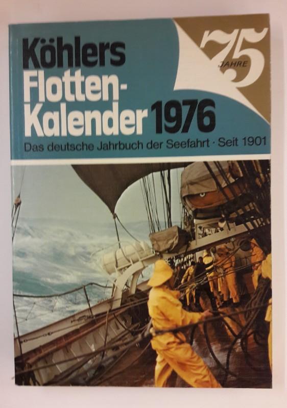 div. Autoren Köhlers Flottenkalender 1976. Das deutsche Jahrbuch der Seefahrt.