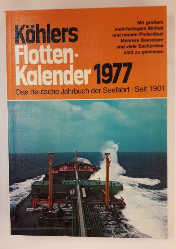 div. Autoren Köhlers Flottenkalender 1977. Das deutsche Jahrbuch der Seefahrt.