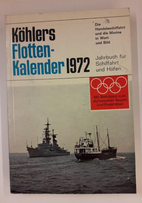 div. Autoren Köhlers Flottenkalender 1972. Jahrbuch für Schiffahrt und Häfen.