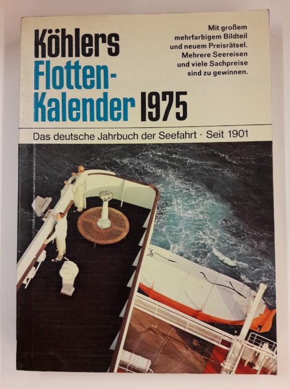 div. Autoren Köhlers Flottenkalender 1975. Das deutsche Jahrbuch der Seefahrt.