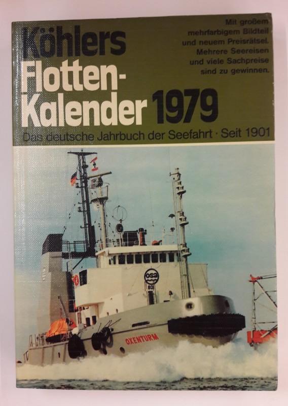 div. Autoren Köhlers Flottenkalender 1979. Das deutsche Jahrbuch der Seefahrt. 66. Jahrgang.